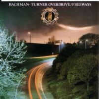 Bachman-Turner Overdrive - Freeways (VGC+)